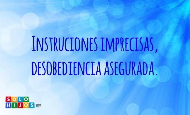 109_Instrucciones-imprecisas_desobediencia-asegurada.jpg