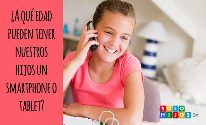 A-que-edad-pueden-tener-nuestros-hijos-un-smartphone-o-tablet